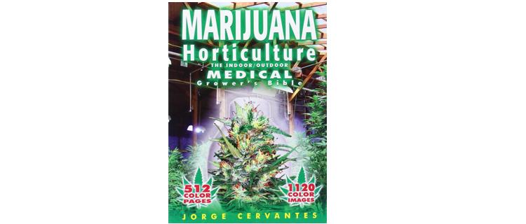 .Marijuana Horticulture: The Indoor / Outdoor Medical Grower's Bible